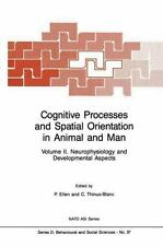 Cognitive Processes and Spatial Orientation in Animal and Man: Volume II. Neurop