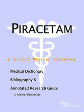 Piracetam - A Medical Dictionary, Bibliography, and Annotated Research Guide to