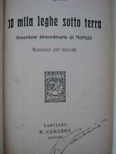 DIECI MILA LEGHE SOTTO TERRA 1931 A.PICCIONI 1°ED. CARABBA LANCIANO ILL. MUSSINO