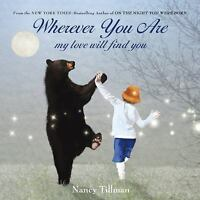 Wherever You Are: My Love Will Find You: By Nancy Tillman