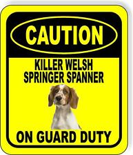 Caution Killer Welsh Springer Spaniel On Guard Duty Aluminum Composite Sign