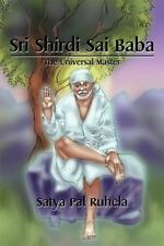 Sri Shirdi Sai Baba : The Universal Master: By Ruhela, Satya Pal
