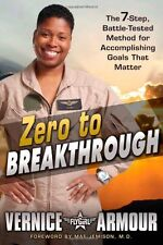 Zero to Breakthrough: The 7-Step, Battle-Tested Method for Accomplishing Goals t