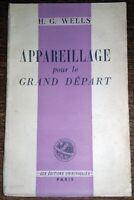 APPAREILLAGE POUR LE GRAND DEPART H.G. Wells 1947 . Science Fiction Anticipation