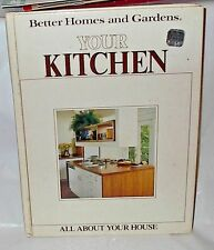Better Homes & Gardens All About Your House Your Kitchen New Book 1983 HC 1st ED