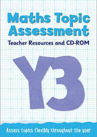 Year 3 Maths Topic Assessment: Teacher Resources and CD-ROM. Maths KS2 by Keen K