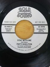 PATTI SHELTON - STAY WITH ME /  I CAN'T STOP LOVING YOU  PROMO 45 Rpm