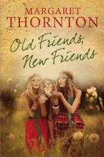 Old Friends, New Friends,Margaret Thornton