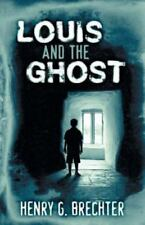 Louis and the Ghost (Paperback or Softback)
