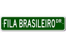 Fila Brasileiro K9 Breed Pet Dog Lover Metal Street Sign - Aluminum