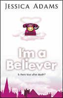 I'm A Believer, Adams, Jessica, Very Good Book