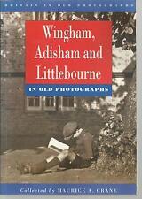 Wingham, Adisham and Littlebourne. Old Photographs. Social History - Kent