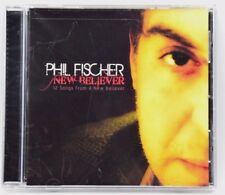 Phil Fischer NEW BELIEVER CD Christian Spirtual NEW FREE SHIPPING