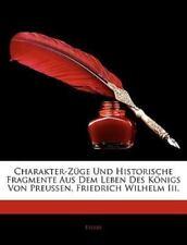 Charakter-Züge und Historische Fragmente Aus Dem Leben des Königs Von...