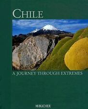 Chile : A Journey Through Extremes (2007, Hardcover)