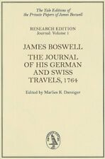 James Boswell: The Journal of His German and Swiss Travels 1764 (Yale Edition…