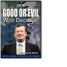 GOOD OR EVIL: WHO DECIDES W/ RAY DE SOUZA EWTN  4-DVDS