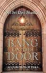 Bang on the Door : A Collection of Talks by Sri Sri Ravi Shankar