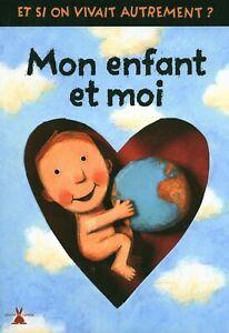 Livre mon enfant et moi et si on vivait autrement éditions plume carotte Blondel