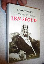 B Mechin LE LOUP ET LE LEOPARD IBN-SEOUD Arabie Saoudite Naissance d'un Royaume