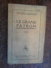 Le grand patron / Robert Randau