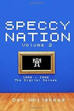 Speccy Nation Volume 2: 1982 - 1992: The Digital Decade NEW BOOK