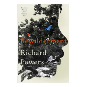 Richard Powers SIGNED BOOK Bewilderment 1ST EDITION Hardcover PULITZER ~PREORDER