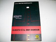 MATTEO BORTOLOTTI-QUESTO E' IL MIO SANGUE-COLORADO NOIR-2005-PRIMA EDIZIONE