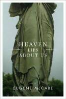 Heaven Lies About Us: Stories - Hardcover By McCabe, Eugene - VERY GOOD