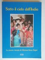 Sotto il cielo dell'India La storia vissuta di Miriam Rosa Togni marche nuovo