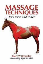 Massage Techniques for Horse and Rider by Bromiley, Mary W. Hardback Book The