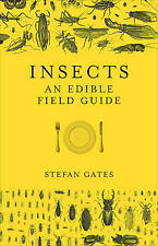 Insects: An Edible Field Guide, Excellent Condition Book, Gates, Stefan, ISBN 97