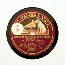 "THE PICKENS SISTERS ""Was That The Human Thing To Do?"" (E) HMV B-4176 [78 RPM]"