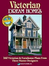 Victorian Dream Homes: 160 Victorian & Farmhouse Plans from Three-ExLibrary