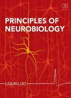 Principles of Neurobiology, Paperback by Liqun, Luo, Brand New, Free shipping...