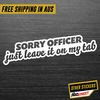 SORRY OFFICER TAB JDM CAR STICKER DECAL Drift Turbo Euro Fast Vinyl #0565
