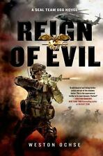 Reign of Evil: A SEAL Team 666 Novel, Ochse, Weston, Good Condition, Book