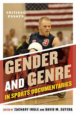 NEW Gender and Genre in Sports Documentaries: Critical Essays