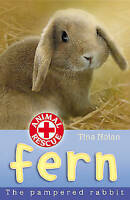Fern: The Pampered Rabbit (Animal Rescue), Nolan, Tina, Very Good Book