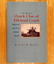 THE OZARK CLAN OF ELKHEAD CREEK by Irby H. Miller (SIGNED)