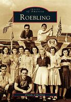 Roebling [Images of America] [NJ] [Arcadia Publishing]