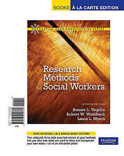 Research Methods for Social Workers, Books a la Carte Edition (7th Edition) (Con