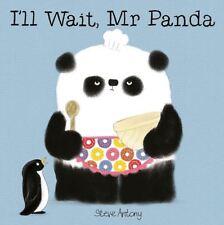 I'll wait , Mr Panda : Livre cartonné par Steve Antony