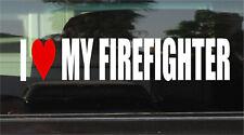 I LOVE MY FIREFIGHTER WINDOW/BUMPER STICKER