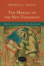 The Making of the New Testament: Origin, Collection, Text & Canon, Patzia Ph.D.,