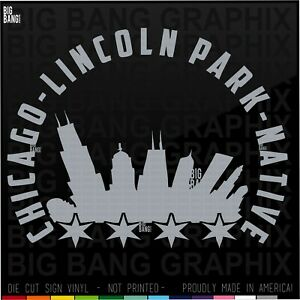 Lincoln Park CHICAGO Vinyl Decal Sticker IL NATIVE Proud Home LOVE MY CITY Kid