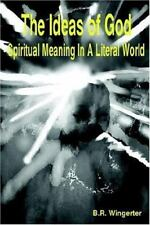 The Ideas of God: Spiritual Meaning in a Literal World