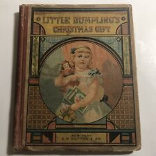 Little Dumpling's Christmas Gift Copyright 1880 E P Dutton & Company 1st Ed