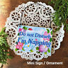 Do Not Disturb I'm Napping * Mini Sign Fits over Door Knob Ornament Gift USA New