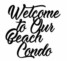 """Welcome To Our Beach Condo Sign 16""""X16""""  CNC Plasma Cut Metal FREE SHIPPING"""